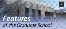 Features of the Graduate School